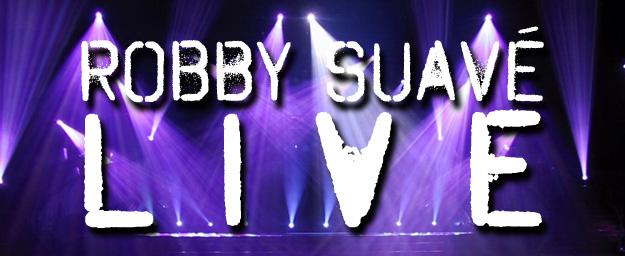 Robby Suavé Live